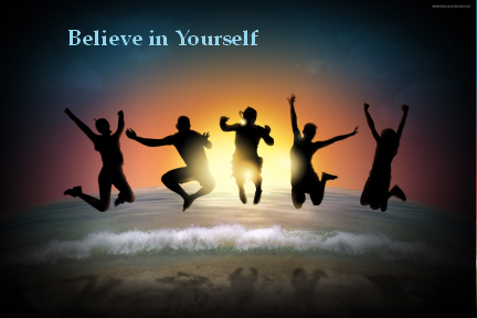 Happy People Believe in Yourself